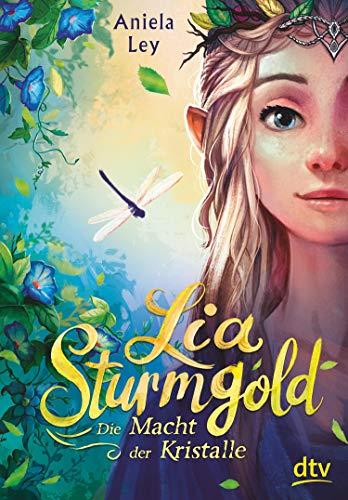 Lia Sturmgold – Die Macht der Kristalle (Lia Sturmgold-Reihe 1)