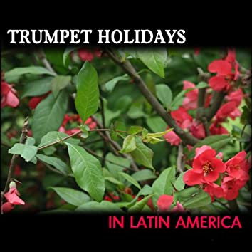 Trumpet Holidays In Latin America, Trompette Latino