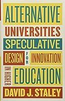 Alternative Universities: Speculative Design for Innovation in Higher Education