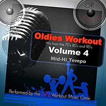 Oldies Workout, Vol. 4 (Hits from the 70's, 80's and 90's)