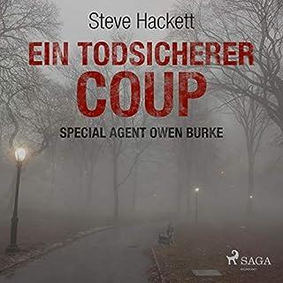 Ein todsicherer Coup     Special Agent Owen Burke              Autor:                                                                                                                                 Steve Hackett                               Sprecher:                                                                                                                                 Markus Raab                      Spieldauer: 1 Std. und 9 Min.     8 Bewertungen     Gesamt 3,4