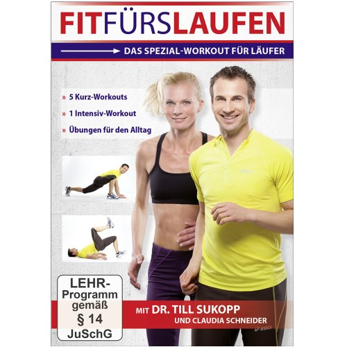 Fit fürs Laufen - Das Spezial-Workout für Läufer ++ 5 Kurz-Workouts, 1 Intensiv-Workout, Übungen für den Alltag // mit Dr. Till Sukopp + Dipl.-Sportwiss. Claudia Schneider