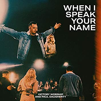 When I Speak Your Name