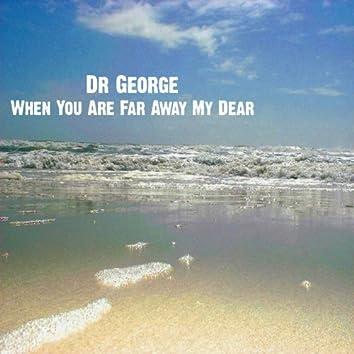 When You Are Far Away My Dear