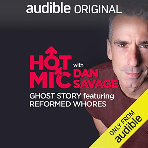 Ep. 26: Ghost Story, Featuring Reformed Whores (Hot Mic with Dan Savage) copertina