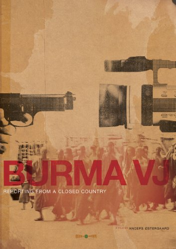 Burma VJ: Reporting from a Closed Country