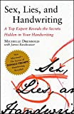 Recommended book: Sex, Lies, and Handwriting: A Top Expert Reveals the Secrets Hidden in Your Handwriting