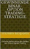 Gewinnende Binär-Option Trading-Strategie: Einfache Geheimnisse des Geldes von Binäre Option