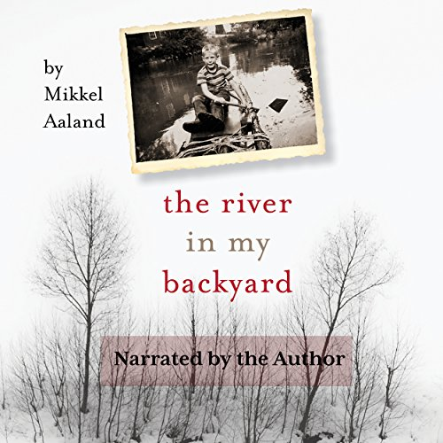 The River in My Backyard audiobook cover art