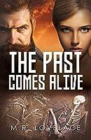 The Past Comes Alive