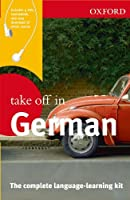 Oxford Take Off in German: The Complete Language-learning Kit (Take Off In...)