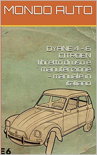 DYANE 4 - 6 CITROEN libretto di uso e manutenzione - manuale in italiano