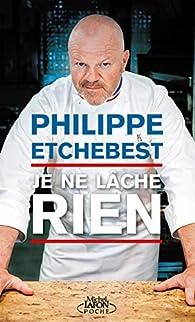 Je ne lâche rien par Philippe Etchebest