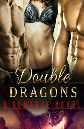 Double Dragons: (Bisexual MMF Menage Romance) (Gay Romance) (Gay Fiction Romance MM) (Gay Men Romance) (New Adult Contemporary Romance Short Stories) ... Bisexual MMF Menage Gay Fiction Romance)