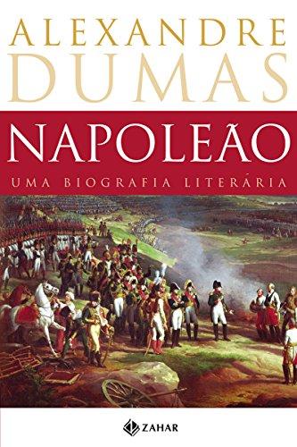 Napoleão: uma biografia literária por [Alexandre Dumas]