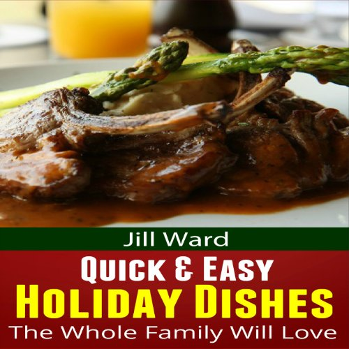 Quick & Easy Holiday Dishes the Whole Family Will Love audiobook cover art