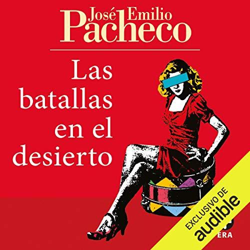 Las batallas en el desierto [Battles in the Desert] Audiobook By José Emilio Pacheco cover art