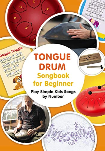 Tongue Drum Songbook for Beginner: Play Simple Kids Songs by Number