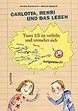 Carlotta, Henri und das Leben: Tante Uli ist verliebt und vermehrt sich (Sachbuch) - Anette Beckmann