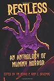 Restless: An Anthology of Mummy Horror