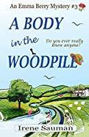 A Body in the Woodpile (Emma Berry Mystery)