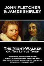 John Fletcher & James Shirley - The Night-Walker or, The Little Thief: