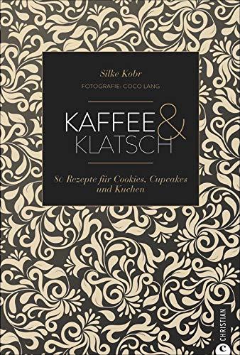 Backbuch: Kaffee & Klatsch. Die 80 besten Rezepte für Cookies, Cupcakes, Torten und Kuchen.: 80 Rezepte für Cookies, Cupcakes und Kuchen (Cook & Style)