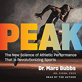 Peak     The New Science of Athletic Performance that is Revolutionizing Sports              Written by:                                                                                                                                 Dr. Marc Bubbs                               Narrated by:                                                                                                                                 Dr. Marc Bubbs                      Length: 13 hrs and 47 mins     1 rating     Overall 5.0