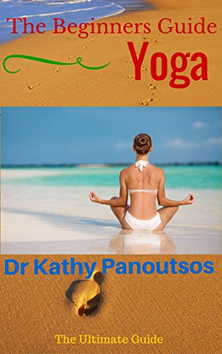Beginners Guide to Yoga : An Ultimate Yoga Guide To Heal Your Body,Relieve Stress, Lose Weight, (Yoga, Yoga for beginners, Yoga guide, Asana, Peace and Meditation): The Ultimate Yoga Guide: