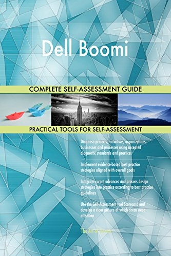 Dell Boomi All-Inclusive Self-Assessment - More than 670 Success Criteria, Instant Visual Insights, Comprehensive Spreadsheet Dashboard, Auto-Prioritised for Quick Results