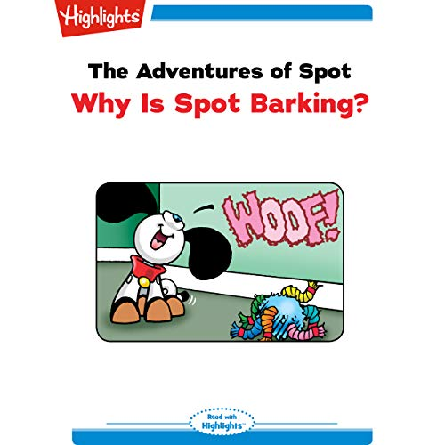 The Adventures of Spot: Why Is Spot Barking? Titelbild