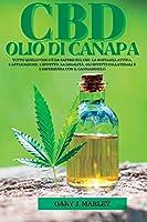 Olio Di Canapa CBD: Tutto quello che c'è da sapere sul CBD. La sostanza attiva, l'applicazione, l'effetto, la legalità, gli effetti collaterali e l'esperienza con il cannabidiolo