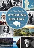 On This Day in Wyoming History