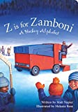 Z Is for Zamboni: A Hockey Alphabet (Alphabet Books) - Matt Napier