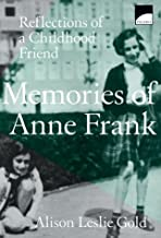 Memories of Anne Frank: Reflections of a Childhood Friend (Polaris Paperback) by Alison Leslie Gold (1-Apr-1999) Paperback