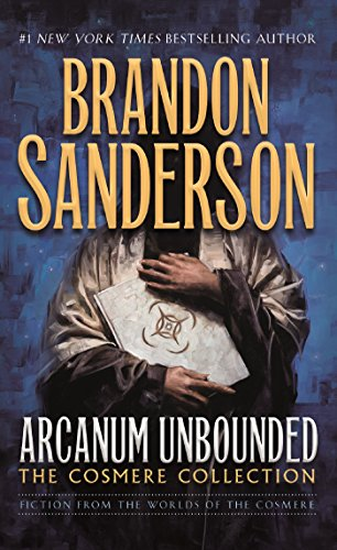Arcanum Unbounded (The Cosmere Collection)