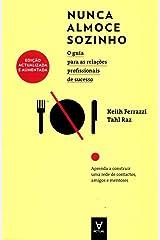 Nunca Almoce Sozinho O guia para as relações profissionais de sucesso (Portuguese Edition) Paperback