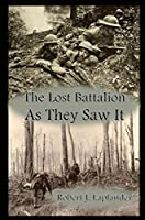 The Lost Battalion: As They Saw It