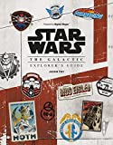 Star Wars: The Galactic Explorer's Guide - Jason Fry