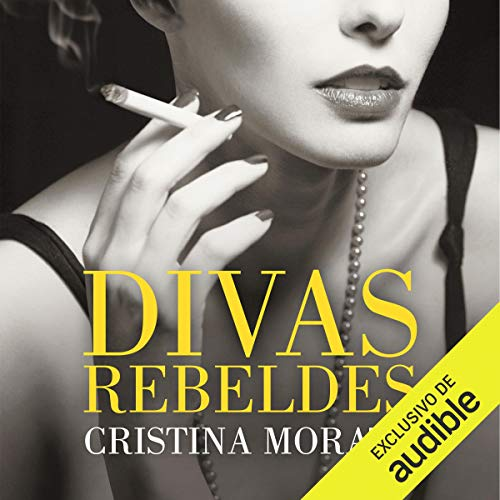 Divas rebeldes [Rebel Divas]                   By:                                                                                                                                 Cristina Morató                               Narrated by:                                                                                                                                 Lourdes Contreras                      Length: 16 hrs and 46 mins     33 ratings     Overall 4.6