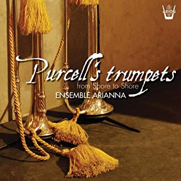 Purcell's Trumpets : From Shore to Shore...