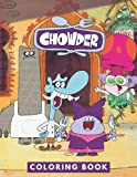 Chowder Coloring Book: JUMBO Coloring Book For Kids | Ages 2-13+ Chowder Colouring Book Gift For Children