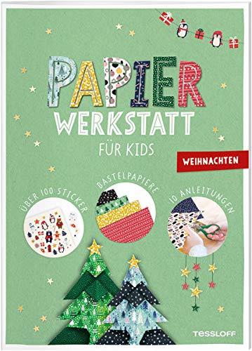 Papier-Werkstatt für Kids. Weihnachten: Schritt-für-Schritt Basteln ab 6 Jahren