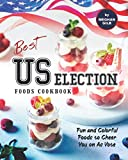 Best US Election Foods Cookbook: Fun and Colorful Foods to Cheer You on As Vote