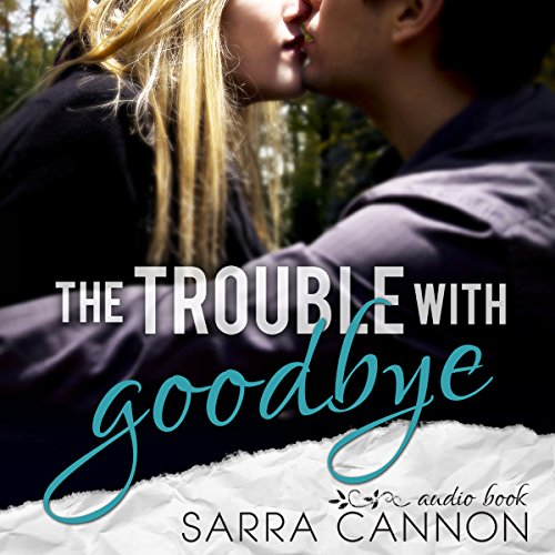 The Trouble with Goodbye  audiobook cover art