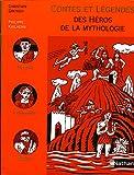 Contes et légendes - Des héros de la mythologie
