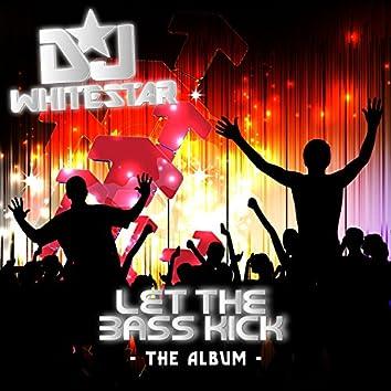 Let the Bass Kick: The Album