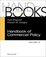 Handbook of Commercial Policy, Volume 1A