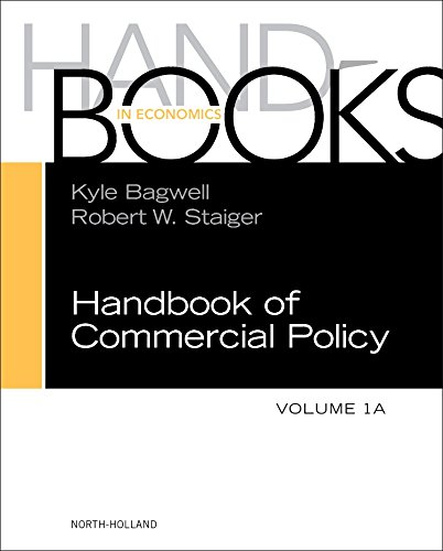 Compare Textbook Prices for Handbook of Commercial Policy Volume 1A 1 Edition ISBN 9780444632807 by Bagwell, Kyle,Staiger, Robert W.