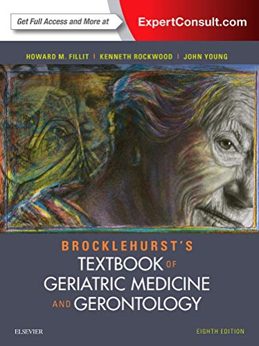 Compare Textbook Prices for Brocklehurst's Textbook of Geriatric Medicine and Gerontology 8 Edition ISBN 0000702061859 by Fillit MD, Howard M.,Rockwood MD  FRCPC  FRCP, Kenneth,Young MBBS(Hons)  FRCP, John B
